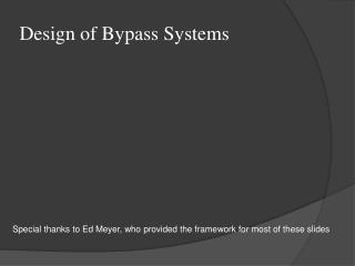 Design of Bypass Systems