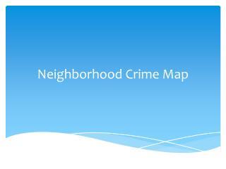 Neighborhood Crime Map
