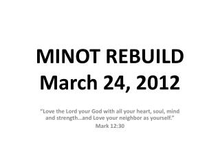 MINOT REBUILD March 24, 2012