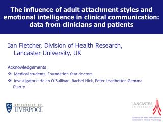 Ian Fletcher, Division of Health Research, Lancaster University, UK Acknowledgements