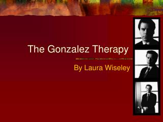 The Gonzalez Therapy