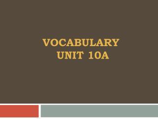 vocabulary  Unit 10a