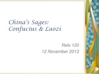 China's Sages: Confucius &  Laozi