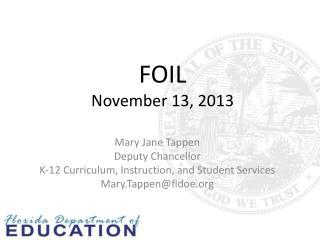 FOIL November 13, 2013