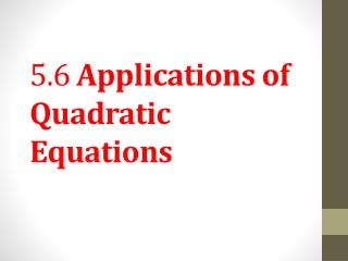 5.6  Applications of Quadratic Equations