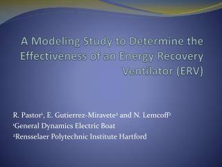 A Modeling Study to Determine the Effectiveness of an Energy Recovery Ventilator (ERV)