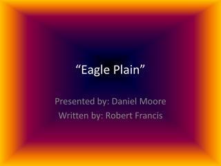 """""""Eagle Plain"""""""