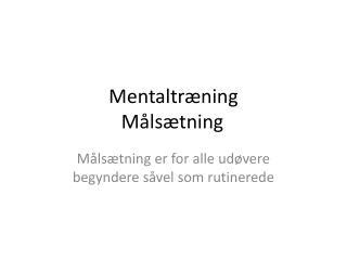 Mentaltræning Målsætning