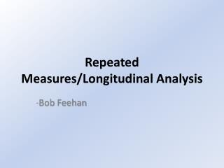 Repeated  Measures/Longitudinal  Analysis