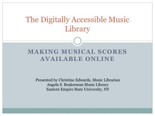 The Digitally Accessible Music Library