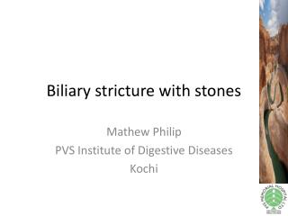 Biliary  stricture  with  stones