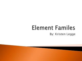 Element  Familes