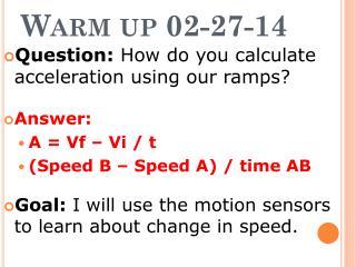 Warm  up  02-27-14