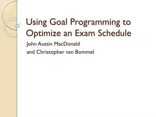 Using Goal Programming to Optimize an Exam Schedule