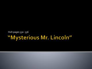 �Mysterious Mr. Lincoln�