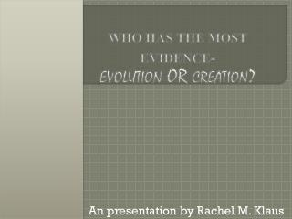 An presentation by Rachel M. Klaus