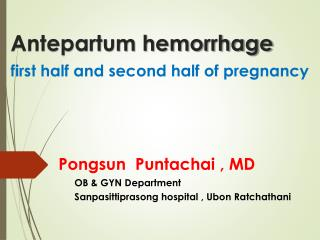 Antepartum hemorrhage first half and second half of pregnancy
