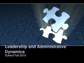 Leadership and Administrative Dynamics