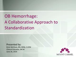 OB Hemorrhage : A Collaborative Approach to Standardization