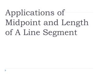 Applications of Midpoint and Length of A Line Segment