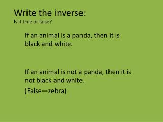 Write the inverse: Is it true or false?