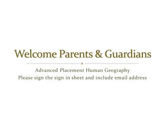 Welcome Parents & Guardians