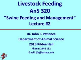 """Livestock Feeding AnS  320 """" Swine Feeding and Management"""" Lecture #2"""