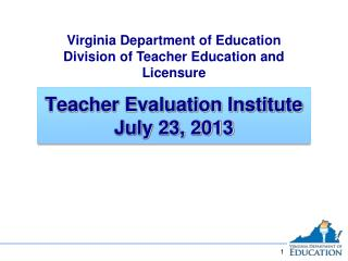 Teacher Evaluation Institute July 23, 2013