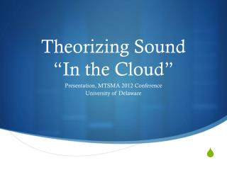 Theorizing Sound  �In the Cloud�