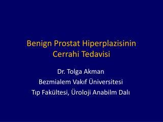 Benign  Prostat  Hiperplazisinin  Cerrahi Tedavisi