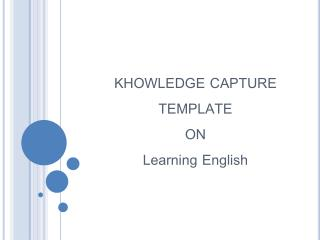 KHOWLEDGE CAPTURE TEMPLATE ON Learning English