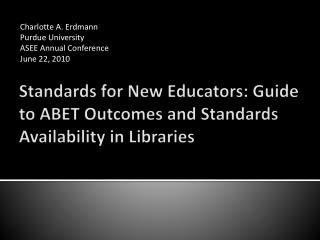 Standards for New Educators: Guide to ABET Outcomes and Standards Availability in Libraries