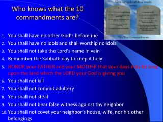 Who knows what the 10 commandments  are?