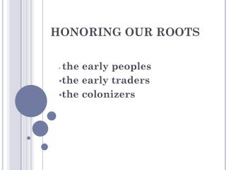 HONORING OUR ROOTS