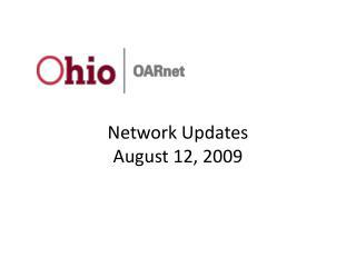 Network  Updates August 12, 2009