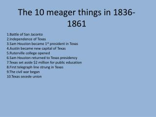 The 10 meager things in 1836-1861