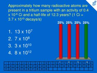 Approximately how many radioactive atoms are present in a tritium sample with an activity of 0.4 x 10-6 Ci and a half-li