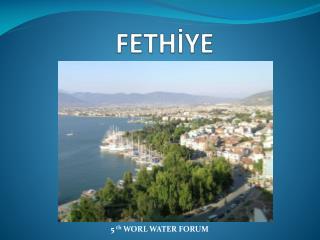 FETHİYE
