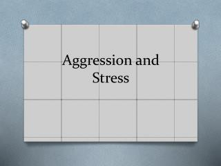 Aggression and Stress