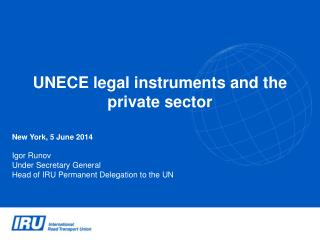 UNECE legal instruments and the private sector