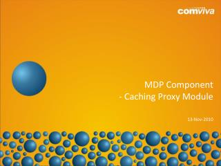 MDP Component  - Caching Proxy Module