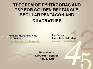 THEOREM OF PYHTAGORAS AND  GSP FOR GOLDEN RECTANGLE, REGULAR PENTAGON AND  QUADRATURE