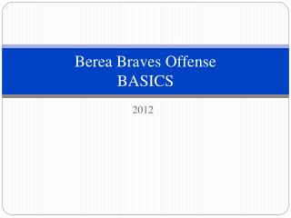 Berea Braves Offense BASICS