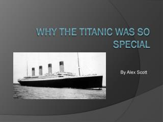 Why The Titanic Was So Special