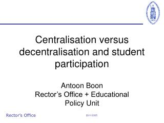 Centralisation versus decentralisation and student participation