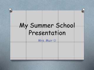 My Summer School Presentation
