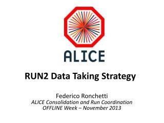 RUN2 Data Taking Strategy