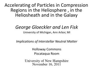 George  Gloeckler and Len Fisk University  of Michigan, Ann Arbor, MI