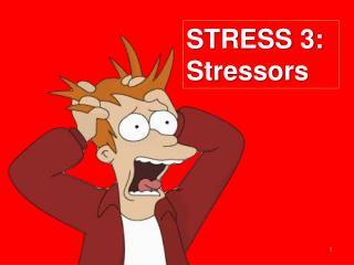STRESS 3: Stressors
