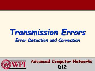 Transmission Errors Error Detection and Correction